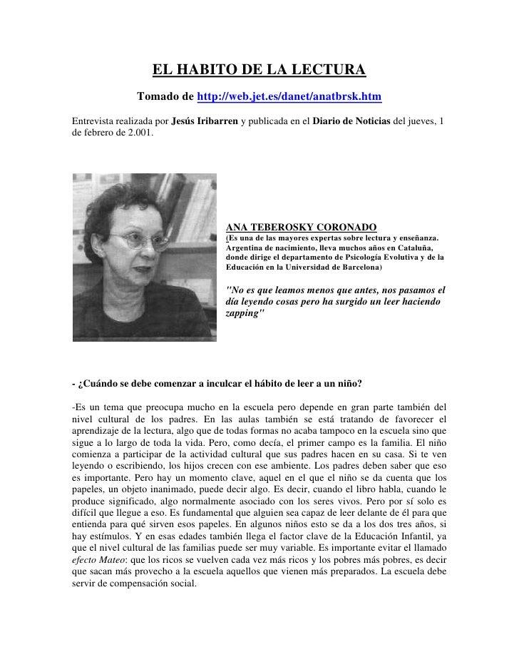 EL HABITO DE LA LECTURA                Tomado de http://web.jet.es/danet/anatbrsk.htmEntrevista realizada por Jesús Iribar...