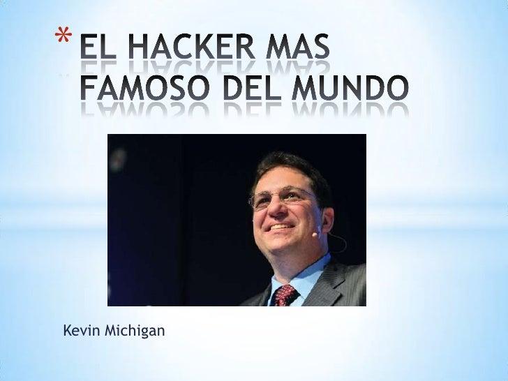 *Kevin Michigan
