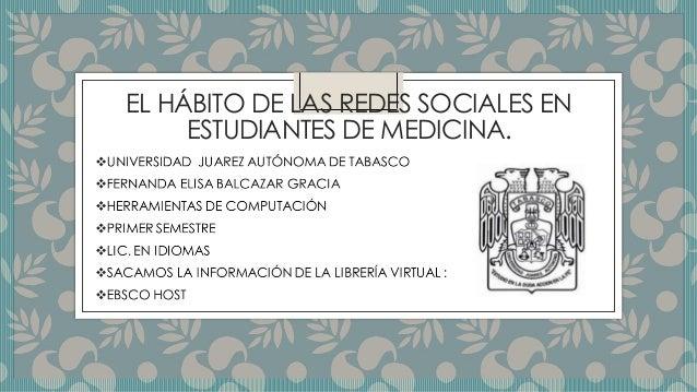 EL HÁBITO DE LAS REDES SOCIALES EN  ESTUDIANTES DE MEDICINA.