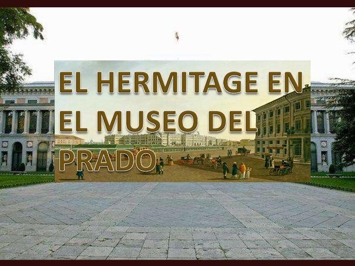 EL HERMITAGE EN EL MUSEO DEL PRADO
