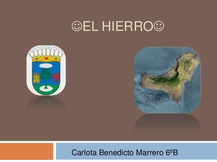 El Hierro<br />Carlota Benedicto Marrero 6ºB<br />
