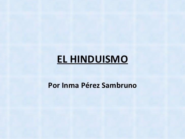 EL HINDUISMO Por Inma Pérez Sambruno