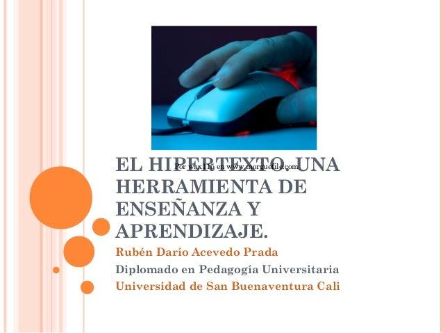 EL HIPERTEXTO. UNA         Por wax115 en www.morguefile.comHERRAMIENTA DEENSEÑANZA YAPRENDIZAJE.Rubén Darío Acevedo PradaD...