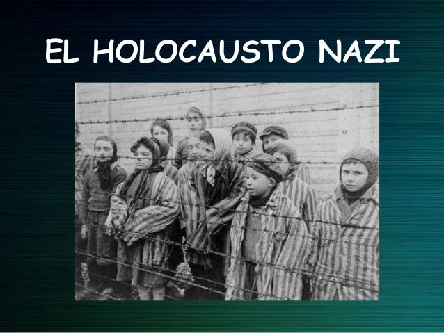 EL HOLOCAUSTO NAZI