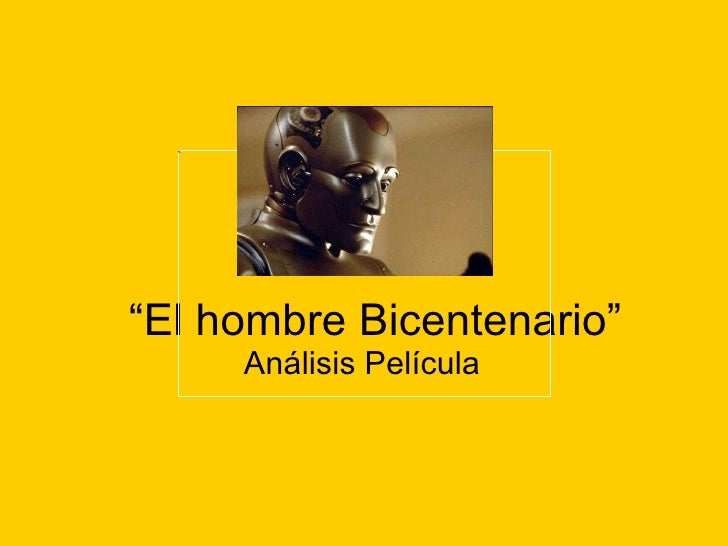 """"""" El hombre Bicentenario"""" Análisis Película"""