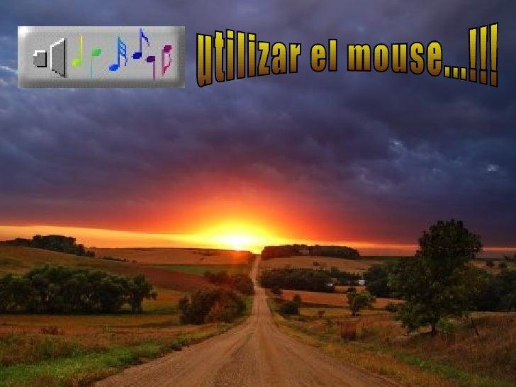 utilizar el mouse...!!!