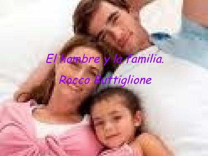 El hombre y la familia. Rocco Buttiglione