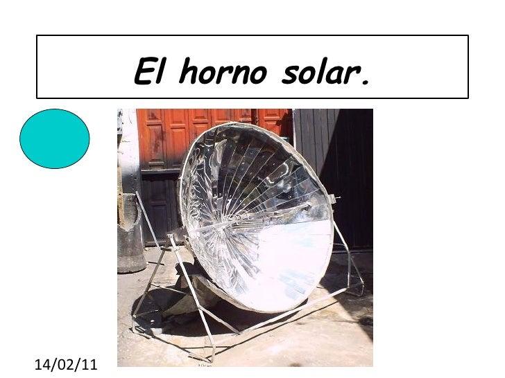 El horno solar.