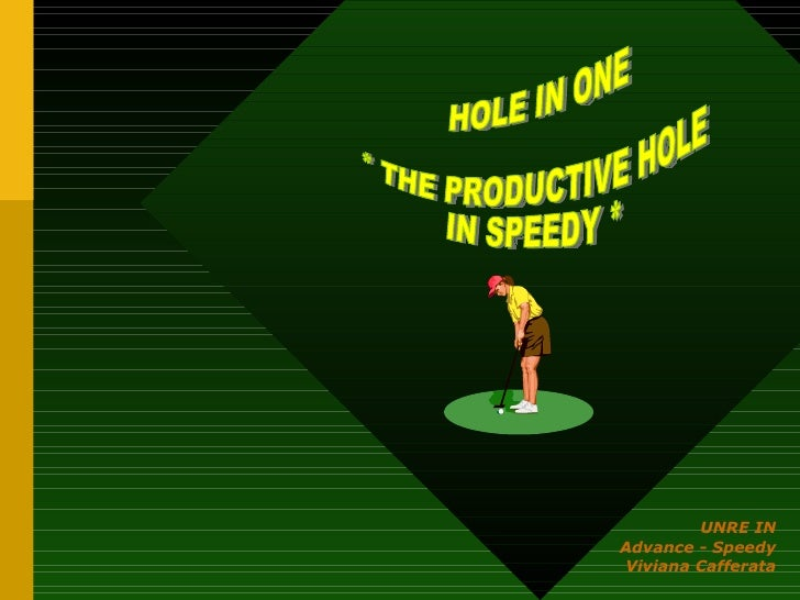 UNRE IN Advance - Speedy Viviana Cafferata HOLE IN ONE  * THE PRODUCTIVE HOLE  IN SPEEDY *