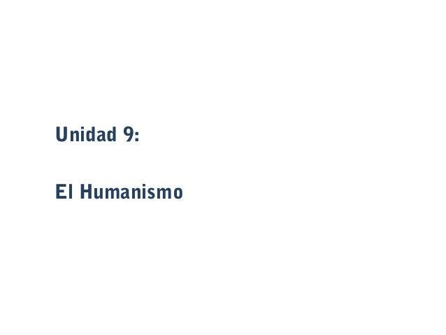 Unidad 9: El Humanismo