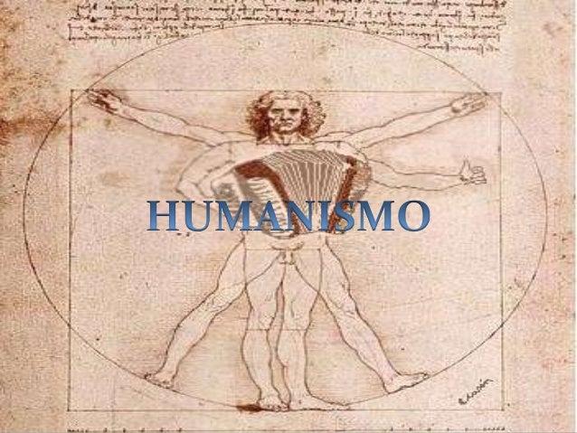  Que es el humanismo  Origen del humanismo  Por que se desarrollo  Características  Grandes personajes del humanismo ...