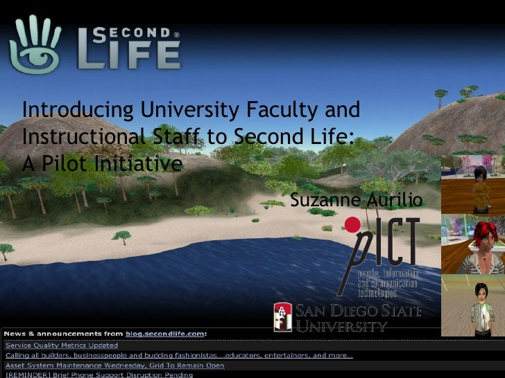 Introducing University Faculty and Instructional Staff to Second Life:  A Pilot Initiative Suzanne Aurilio