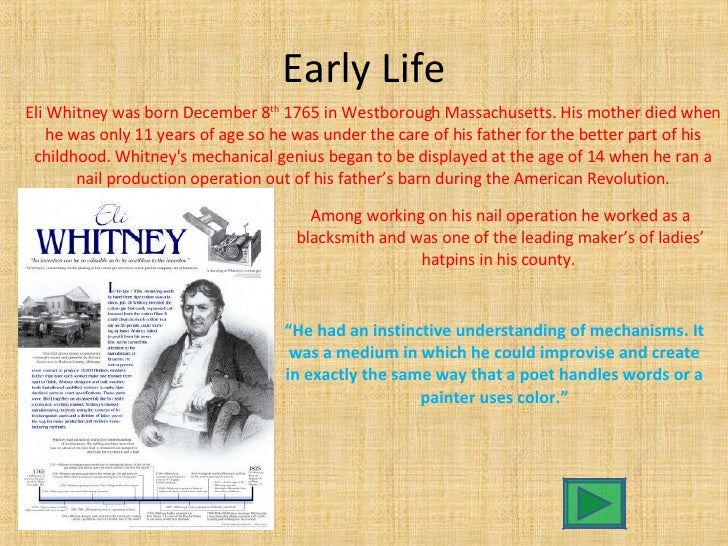 a biography of american inventor and engineer eli whitney This lesson correlates to the national history standards  after 1800 and the  varied experience of african americans under slavery  eli whitney invented  the cotton gin in 1793 as the 18th century turned into the 19th century  ( consider inventions related to genetic engineering , nuclear devises, and.