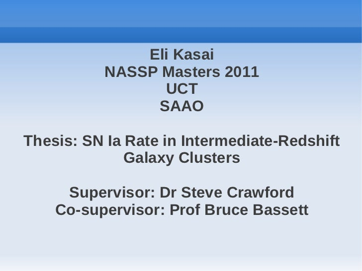 Eli Kasai          NASSP Masters 2011                UCT               SAAOThesis: SN Ia Rate in Intermediate-Redshift    ...