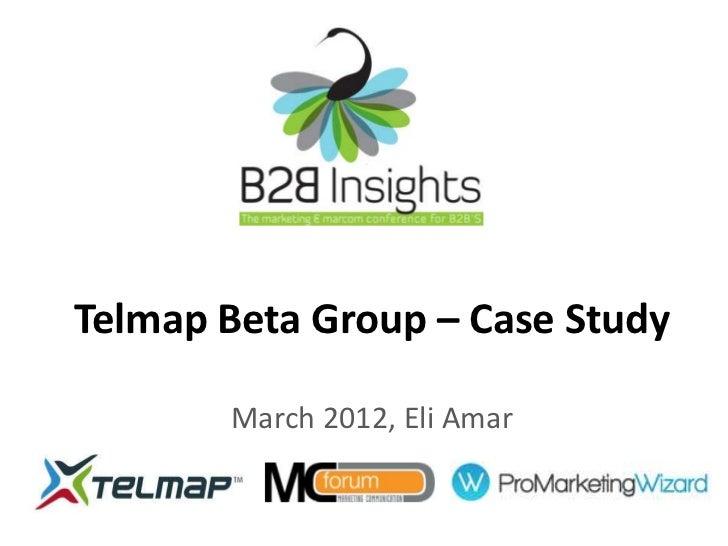 Telmap Beta Group – Case Study       March 2012, Eli Amar