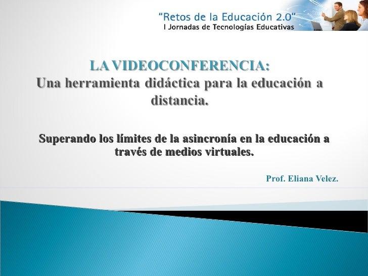 La videoconferencia: una herramienta didáctica para la educación a distancia