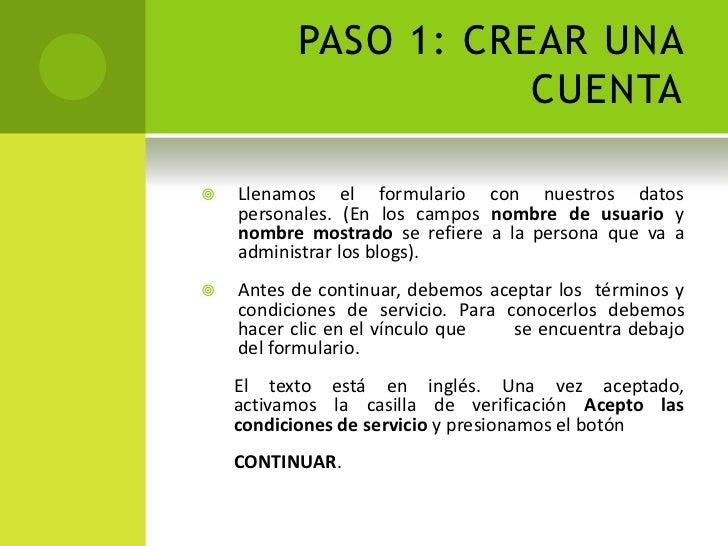PASO 1: CREAR UNA CUENTA<br />Llenamos el formulario con nuestros datos personales. (En los campos nombre de usuario y nom...