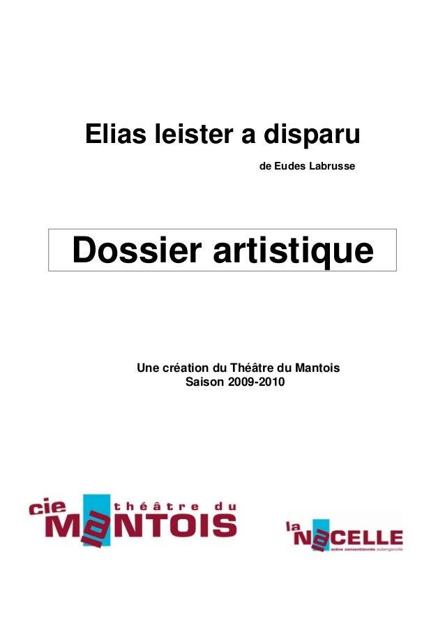 Elias leister a disparu                        de Eudes LabrusseDossier artistique    Une création du Théâtre du Mantois  ...