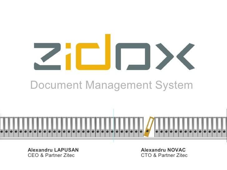 Document Management SystemAlexandru LAPUSAN     Alexandru NOVACCEO & Partner Zitec   CTO & Partner Zitec