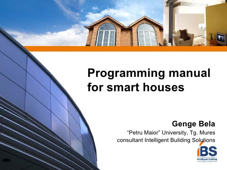 """Programming Manual for Smart Houses"" by Genge Bela @ eLiberatica 2007"