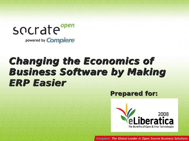 Changing the Economics ofBusiness Software by MakingERP Easier                 Prepared for: