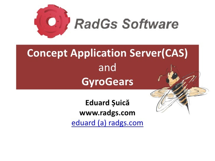 """Concept Application Server and GyroGears an open source system to build cloud solutions"" by Eduard Suica @ eLiberatica 2009"