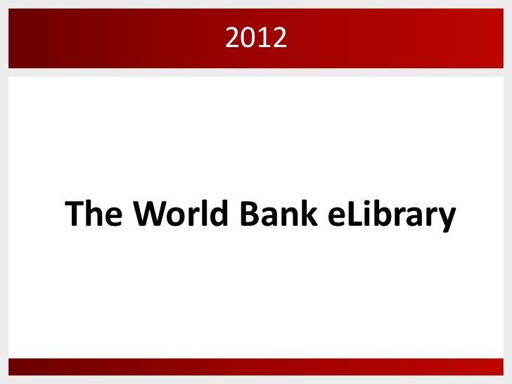 2012The World Bank eLibrary
