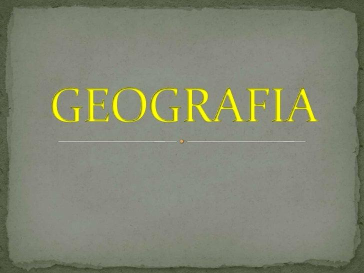 GEOGRAFIA         SUBDIVISION DE LAS RAMAS DE                                LE GEOGRAFIA     RAMAS DE LA GEOGRAFIA      H...