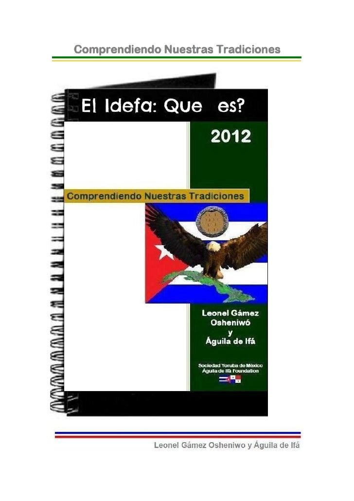 © 2012-BIBLIOTECAS SOCIEDAD YORUBA DE MEXICO Y AGUILADE IFA FOUNDATION- EJEMPLAR GRATUITO-El Idefá: ¿Qué es?Mucho es lo qu...