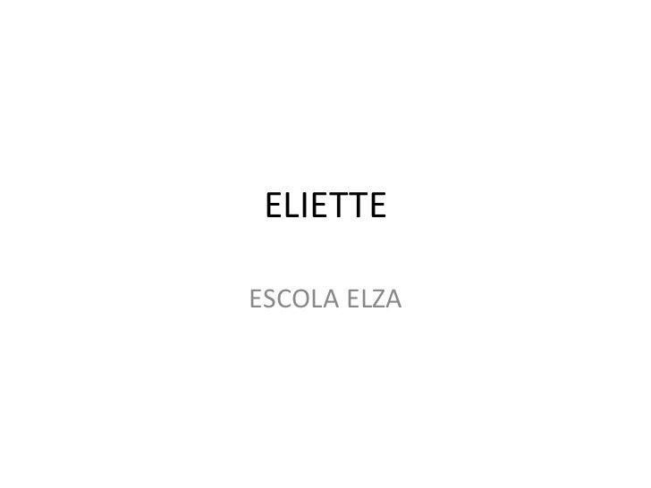 ELIETTE ESCOLA ELZA