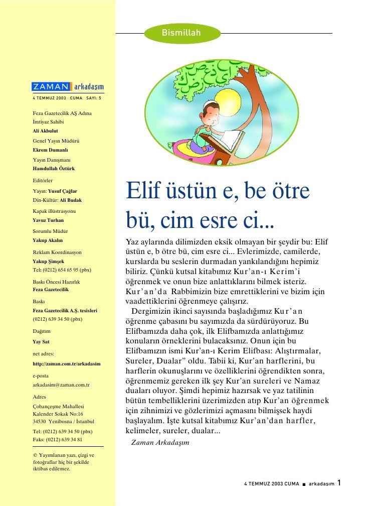 Bismillah                         arkadaþým 4 TEMMUZ 2003    CUMA    SAYI: 5   Feza Gazetecilik AÞ Adýna Ýmtiyaz Sahibi Al...