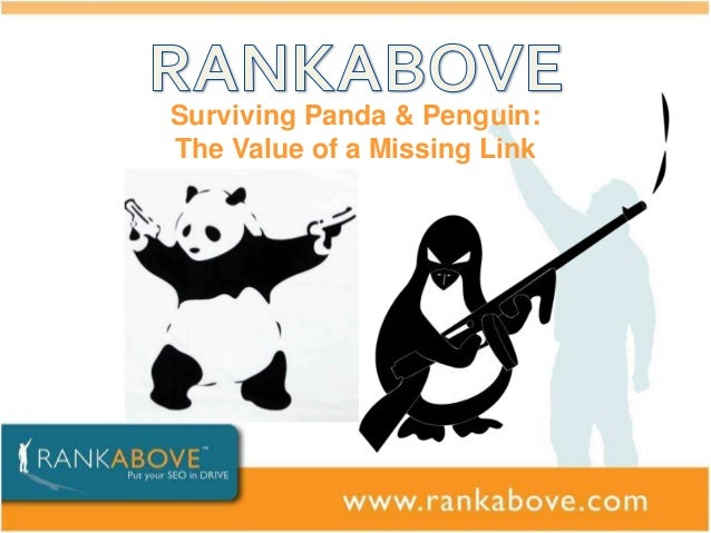 Surviving Panda & Penguin:The Value of a Missing Link