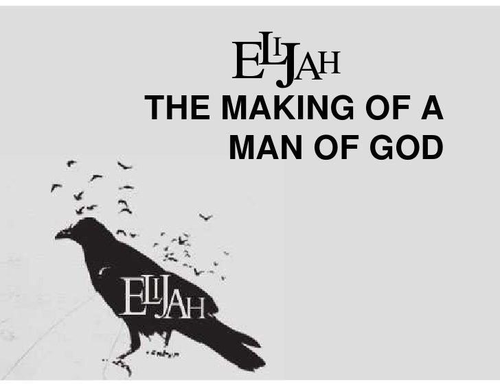 Elijah - The Making of a Man of God