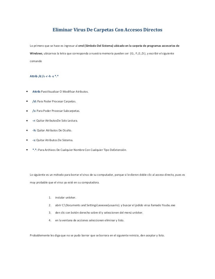 Eliminar Virus De Carpetas Con Accesos DirectosLo primero que se hace es ingresar al cmd (Símbolo Del Sistema) ubicado en ...
