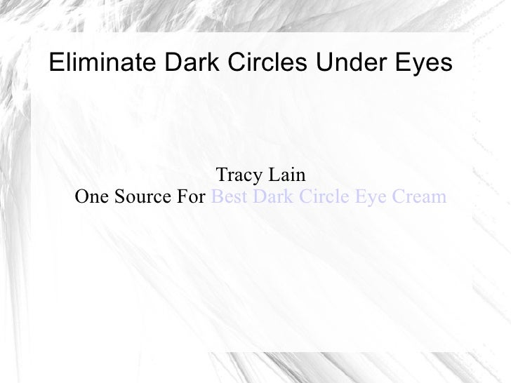 Eliminate dark circles under eyes