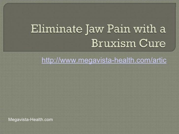 Eliminate Jaw Pain With a Bruxism Cure