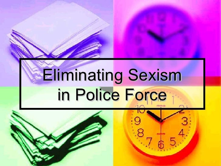 Eliminating Sexism in Police Force