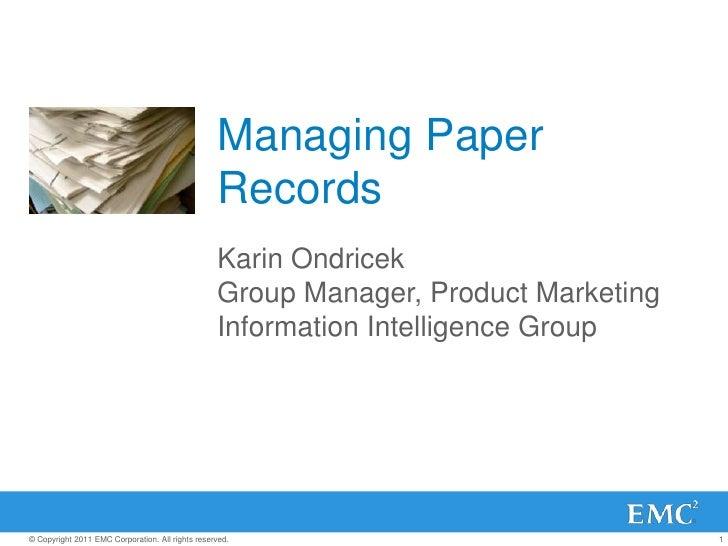 Managing Paper Records<br />Karin Ondricek<br />Group Manager, Product Marketing<br />Information Intelligence Group<br />
