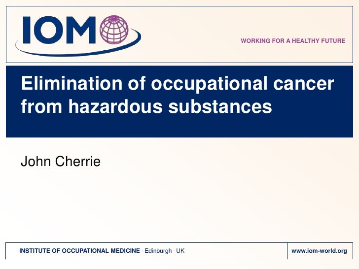 Elimination of occupational cancer from hazardous substances