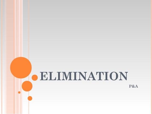 ELIMINATION P&A