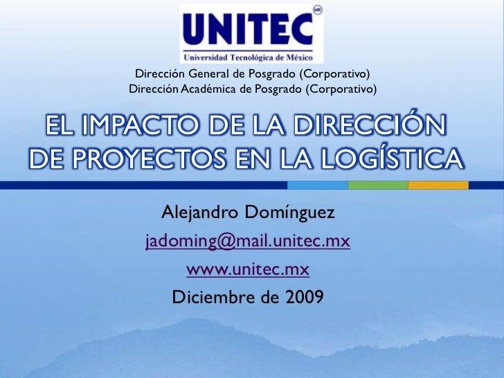 Dirección General de Posgrado (Corporativo)       Dirección Académica de Posgrado (Corporativo)    EL IMPACTO DE LA DIRECC...