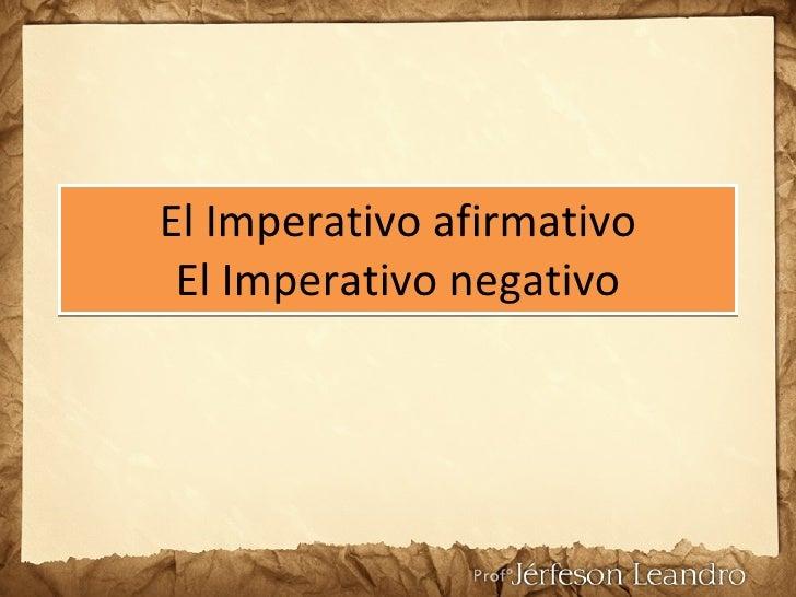 El imperativo afirmativo y negativo