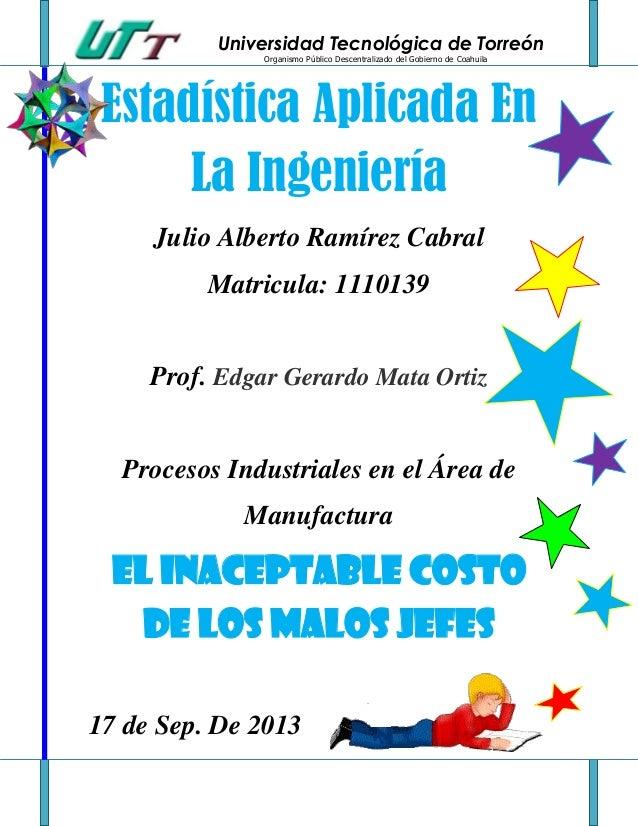 Universidad Tecnológica de Torreón Organismo Público Descentralizado del Gobierno de Coahuila Estadística Aplicada En La I...