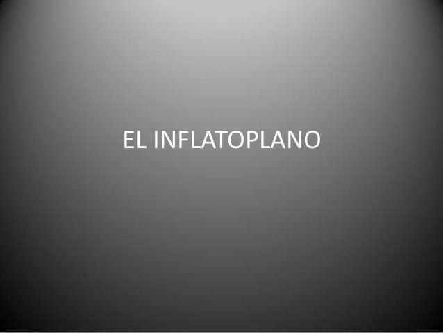 EL INFLATOPLANO