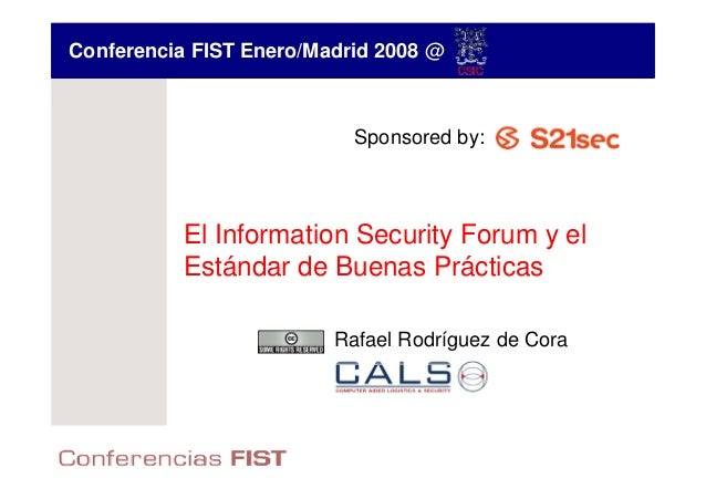 Conferencia FIST Enero/Madrid 2008 @                           Sponsored by:          El Information Security Forum y el  ...