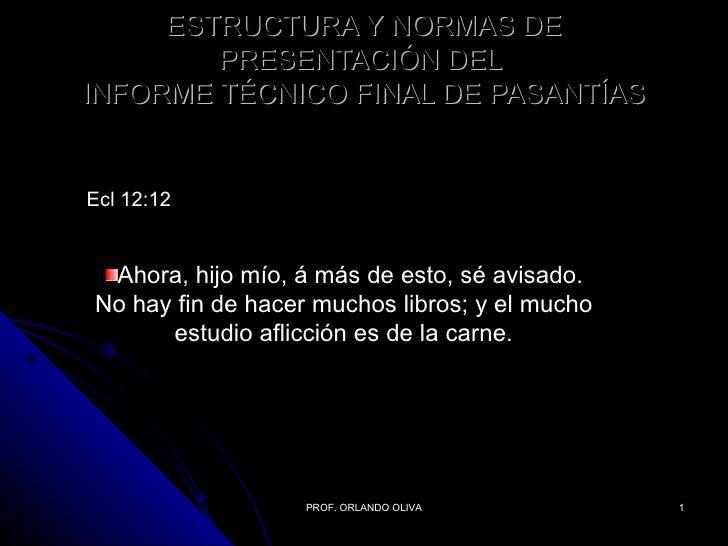 ESTRUCTURA Y NORMAS DE        PRESENTACIÓN DELINFORME TÉCNICO FINAL DE PASANTÍASEcl 12:12 Ahora, hijo mío, á más de esto, ...