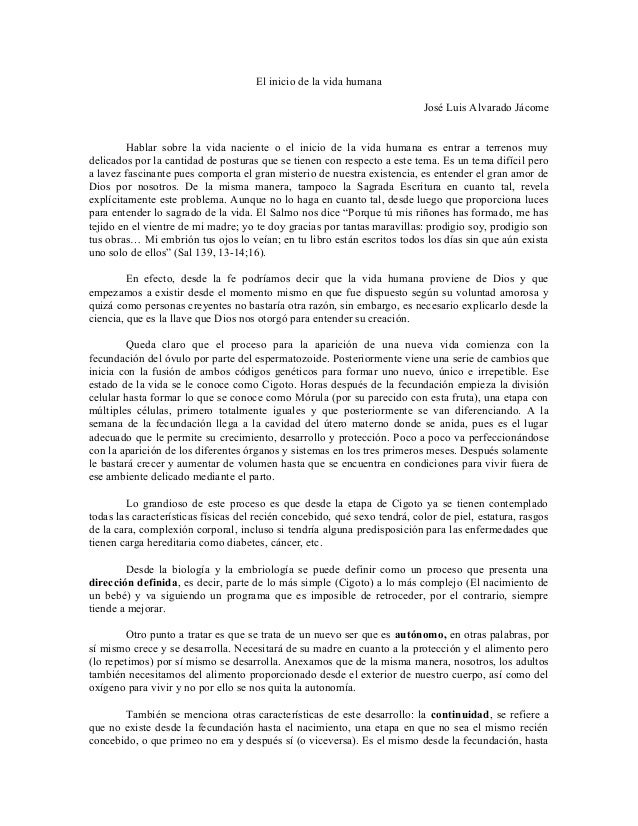 El inicio de la vida humana José Luis Alvarado Jácome Hablar sobre la vida naciente o el inicio de la vida humana es entra...