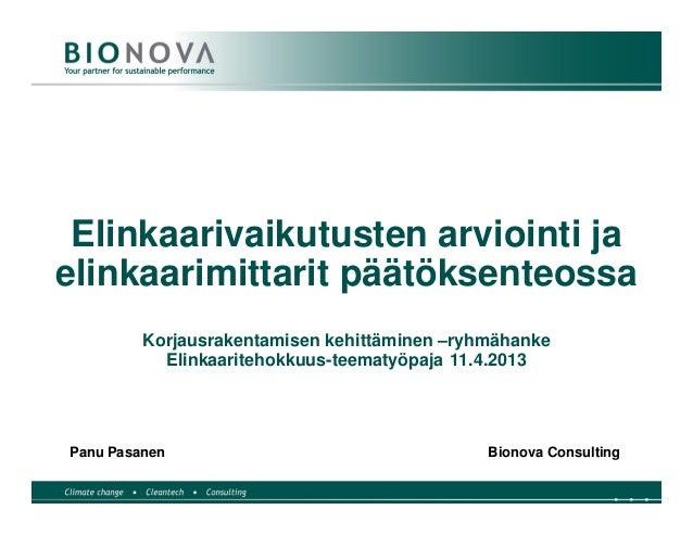 Elinkaarivaikutusten arviointi ja elinkaaritehokkuuden mittarit Pasanen Bionova oy 11.4.2013
