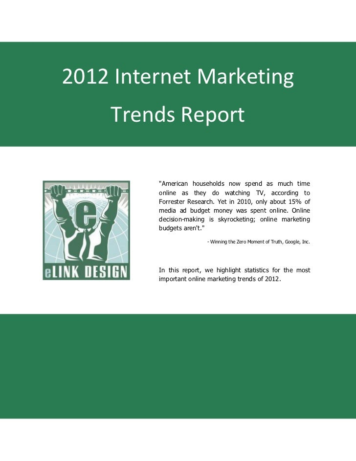 "2012 Internet Marketing    Trends Report         ""American households now spend as much time         online as they do wat..."