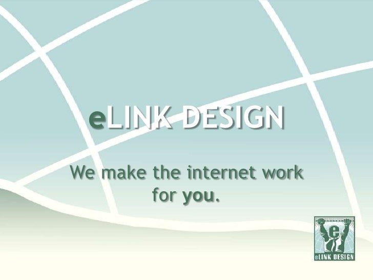 eLINK DESIGNa Lexington Web Design Firm<br />We make the Internet work for you.<br />